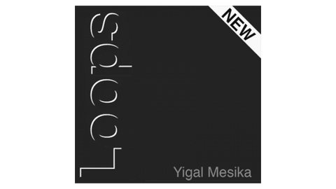 Loops von Yigal Mesika (new Generation)
