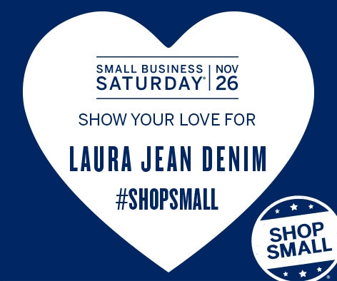 Small Business Saturday #ShopSmall - Laura Jean Denim