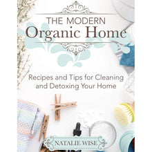 Load image into Gallery viewer, Book The Modern Organic Home by Natalie Wise Harcover Book