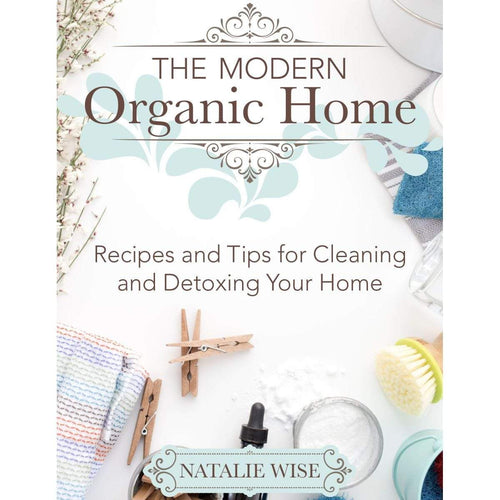 Book The Modern Organic Home by Natalie Wise Harcover Book