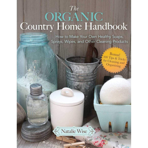 Book The Organic Country Home Handbook by Natalie Wise Paperback Book