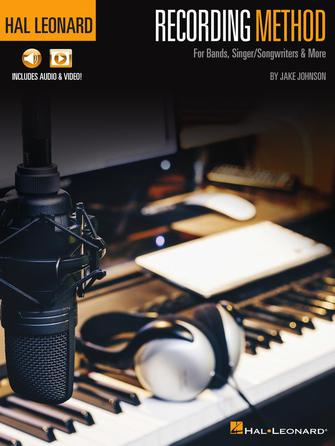 HAL LEONARD RECORDING METHOD For Bands, Singer-Songwriters & More