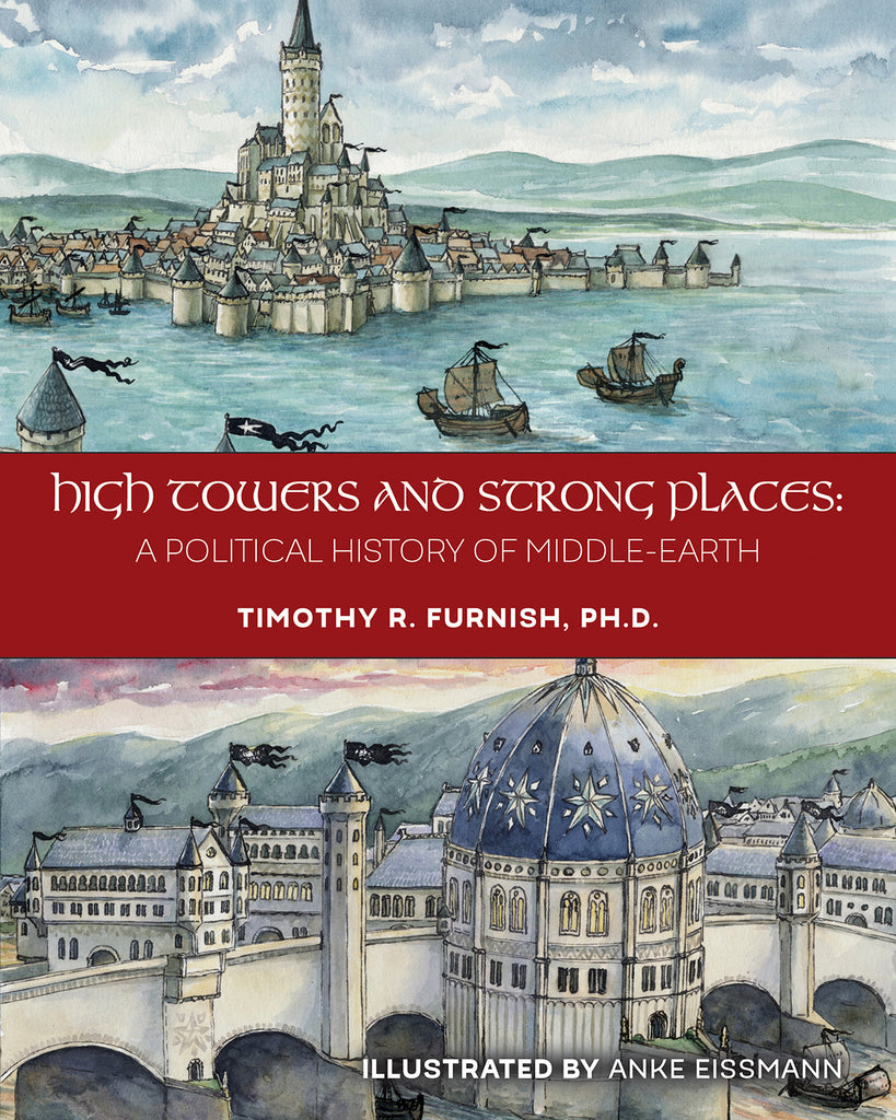 High Towers and Strong Places: A Political History of Middle-earth