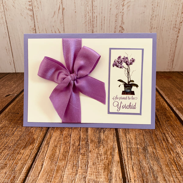 Greeting Card for Mother - Proud to be Y'orchid