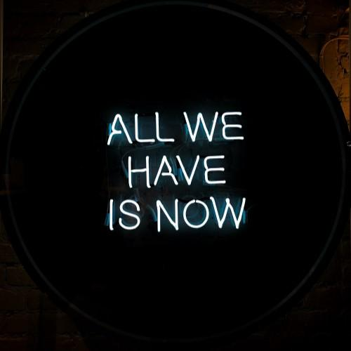 """All We Have Is Now"" LED Neon Light Sign VCreationZ Neon Signs 🧪"