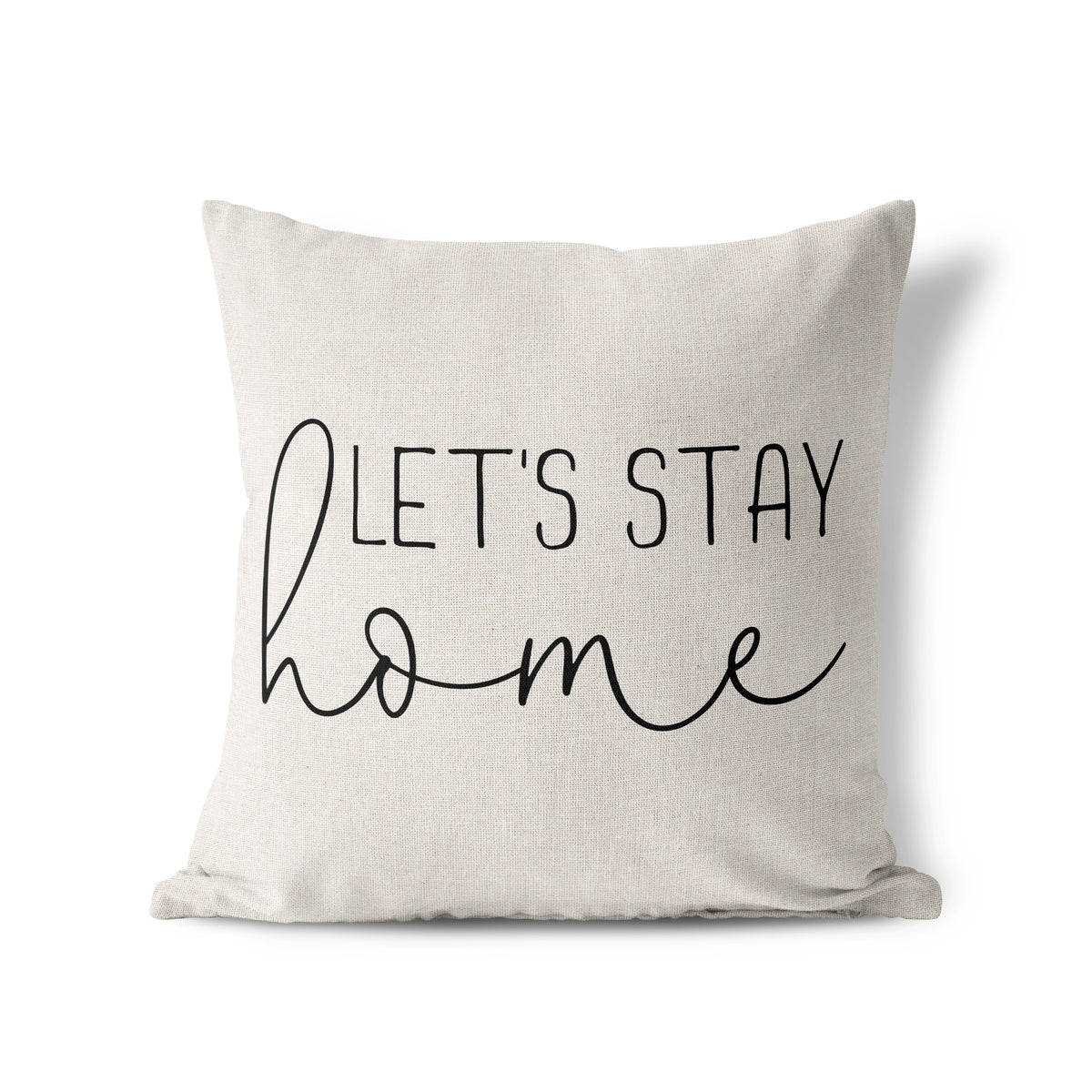 Let's Stay Home - Pillow Cover
