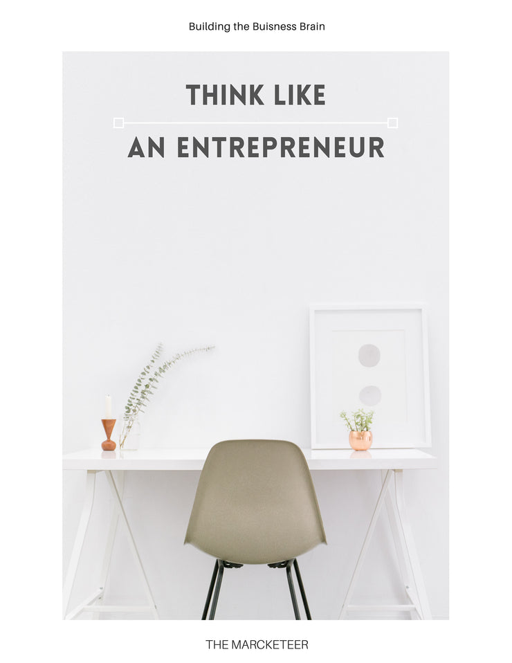 Think Like an Entrepreneur: Building your Business Brain