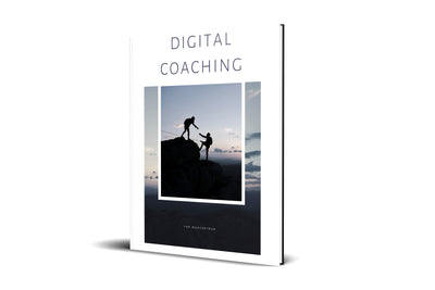 Digital Coaching: Starting an Online Coaching Business