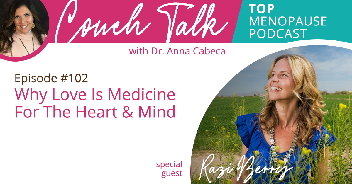 102: Why Love Is Medicine For The Heart & Mind w/ Razi Berry