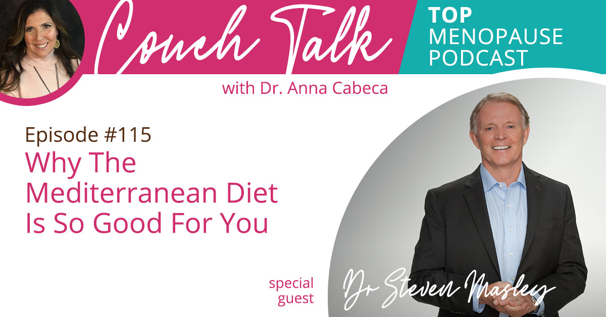 115: Why The Mediterranean Diet Is So Good For You w/ Dr. Steven Masley