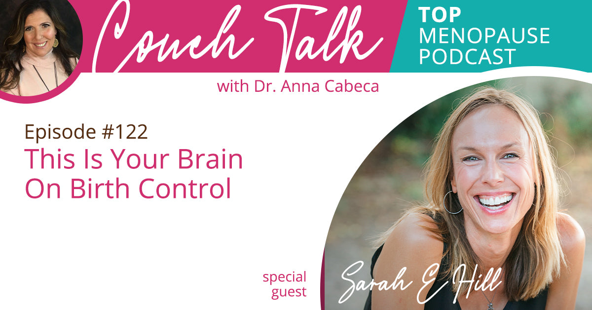 122: This Is Your Brain On Birth Control w/ Sarah E. Hill