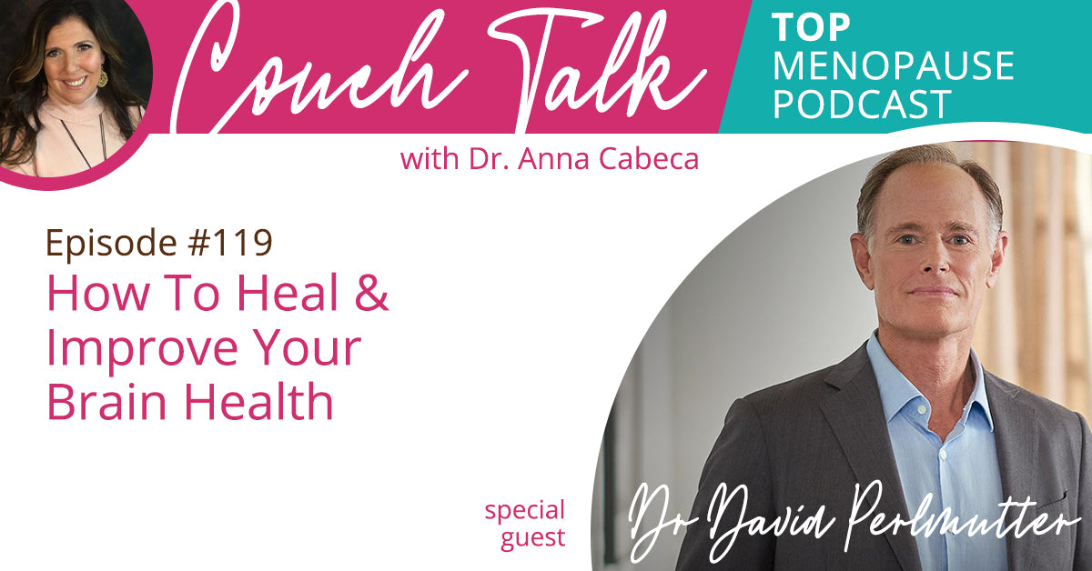 119: How To Heal & Improve Your Brain Health w/ Dr. David Perlmutter