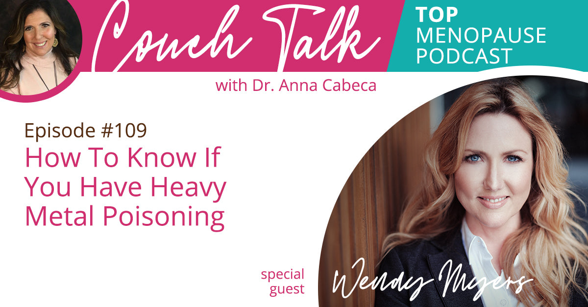 109: How To Know If You Have Heavy Metal Poisoning w/ Wendy Myers