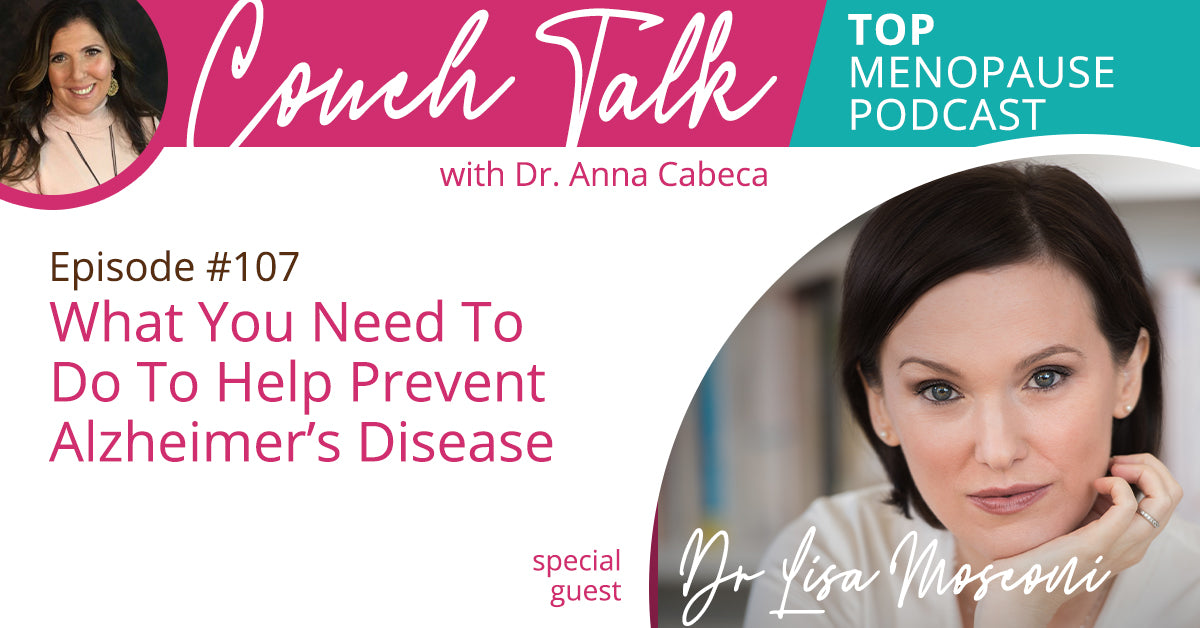 107: What You Need To Do To Help Prevent Alzheimer's Disease w/ Dr. Lisa Mosconi