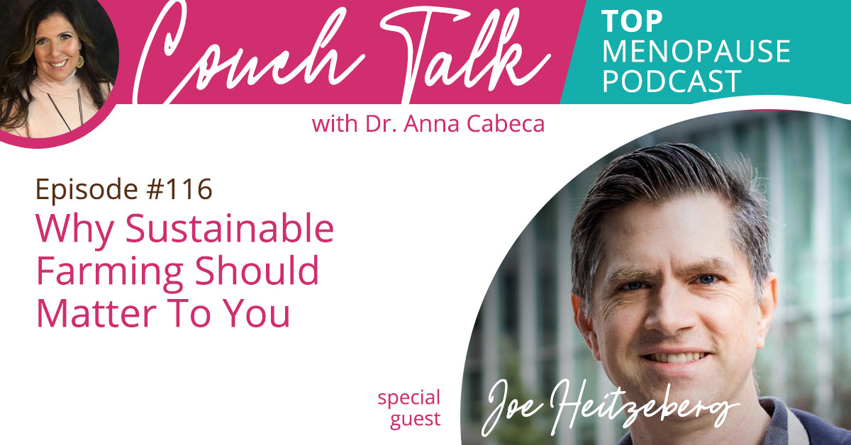 116: Why Sustainable Farming Should Matter To You w/ Joe Heitzeberg