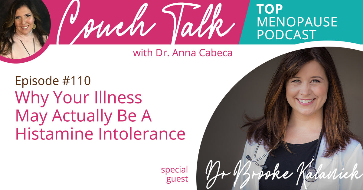110: Why Your Illness May Actually Be A Histamine Intolerance w/ Dr. Brooke Kalanick