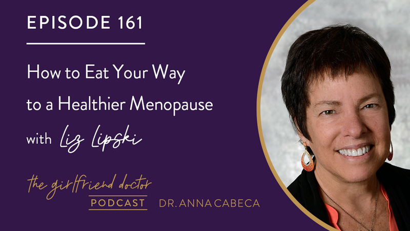 161: How to Eat Your Way to a Healthier Menopause w/ Dr. Liz Lipski