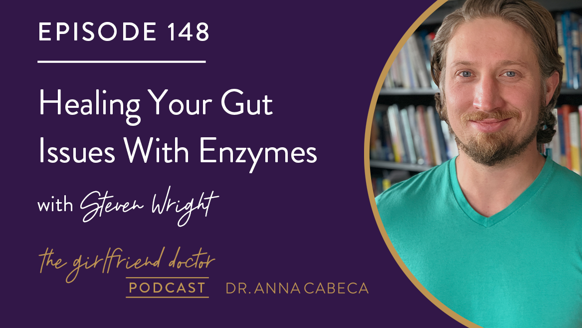 148: Healing Your Gut Issues With Enzymes w/ Steven Wright