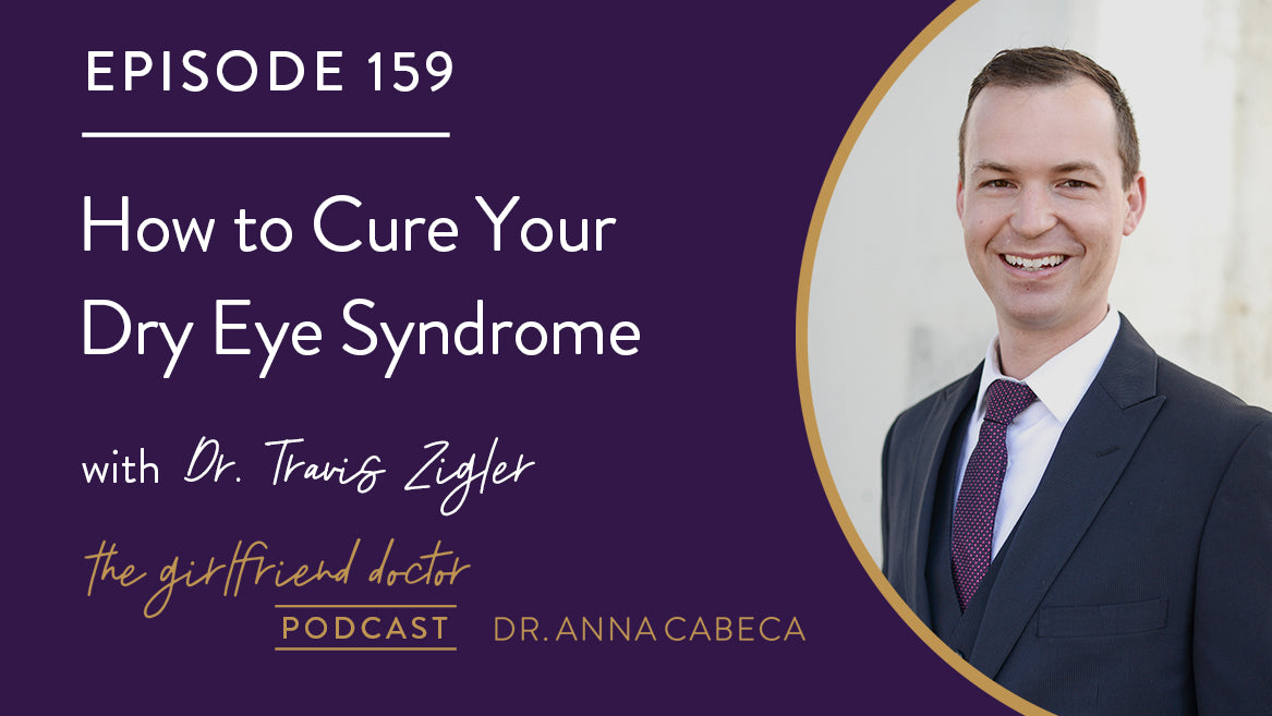 159: How to Cure Your Dry Eye Syndrome with Dr. Travis Zigler and Dr. Jenna Zigler
