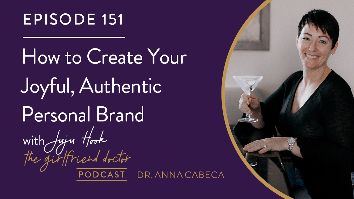 151: How to Create Your Joyful, Authentic Personal Brand w/ Juju Hook