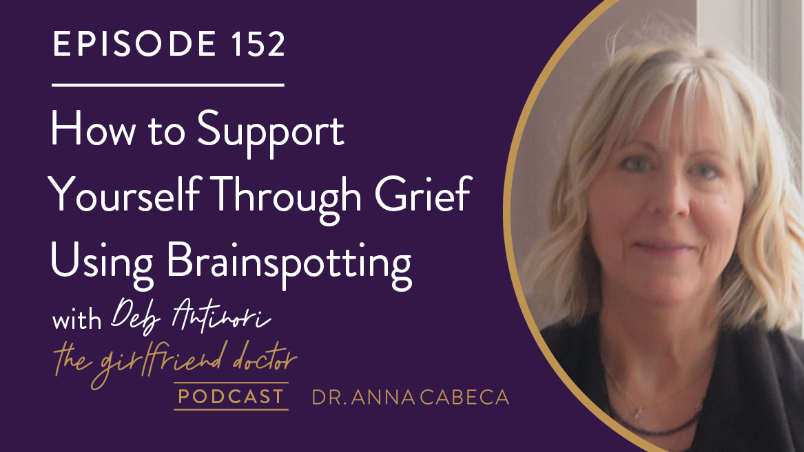 152: How to Support Yourself Through Grief Using Brainspotting w/ Deb Antinori
