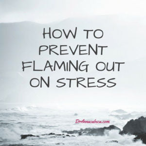 How to prevent flaming out on Stress