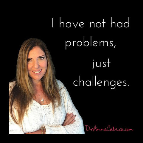 I've not had problems just challenges