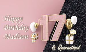 17 & Quarantined Personalized Banner | Custom Quarantine Teen Birthday Party Decor | Pink Black Gold Balloon Banner