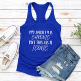 My Anxiety Is Chronic But This Ass Is Iconic Tank Funny