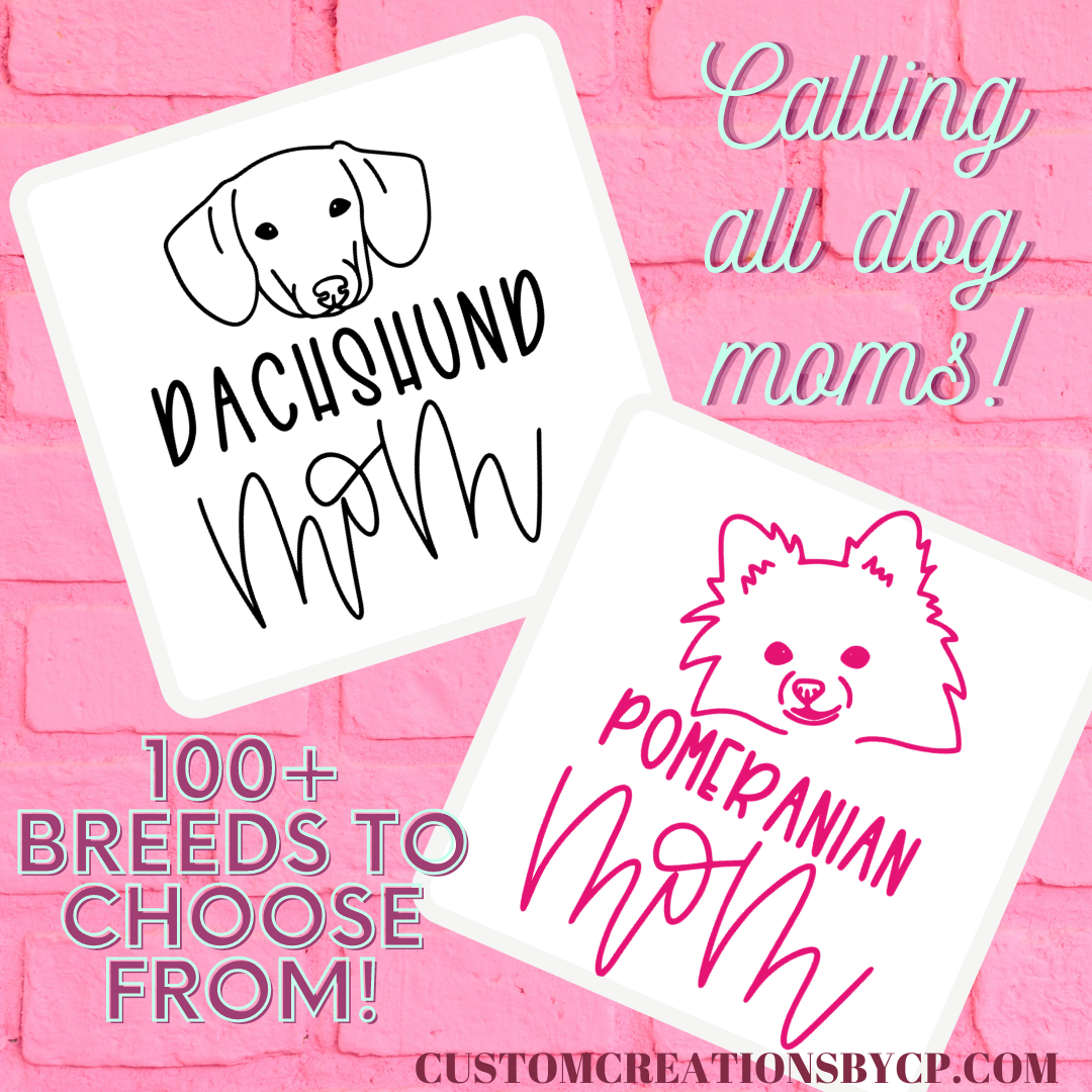 Any Breed Dog Mom Decal!