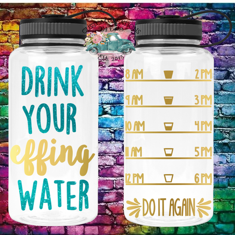 Drink Your Effing Water Custom Bottle