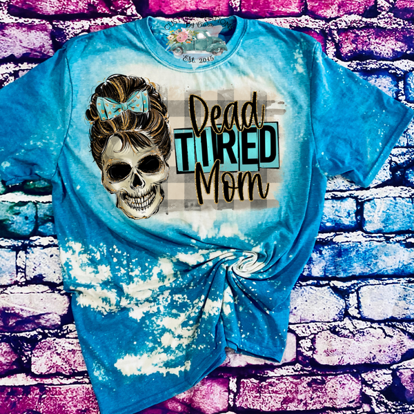 Dead Tired Mom Skull Bleached T - Shirt