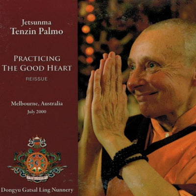 Practicing the Good Heart Tenzin Palmo