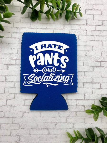 I Hate Pants And Socializing Can Cooler