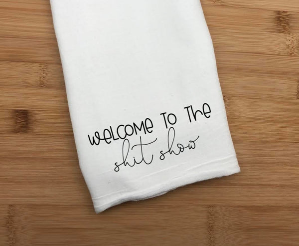 Welcome To The Shit Show Towel/Rag