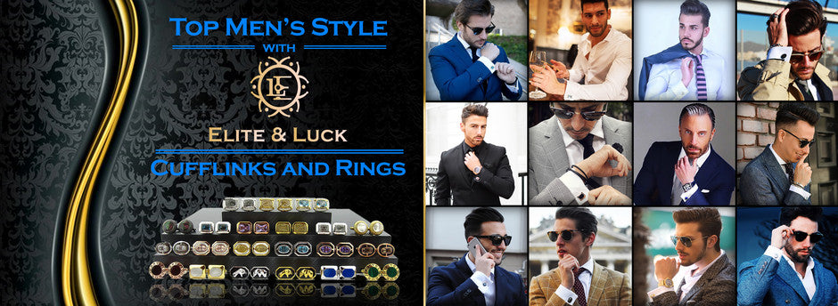Top Men's Style with Elite & Luck Cufflinks and Rings