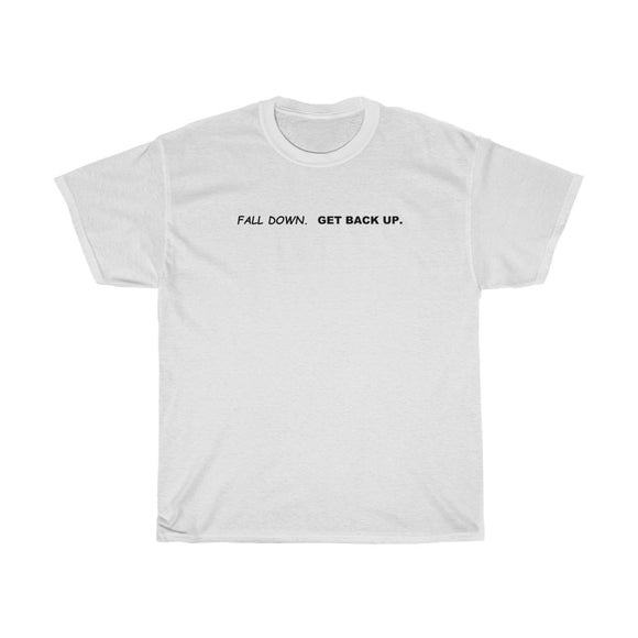 Fall Down Get Back Up T-Shirt