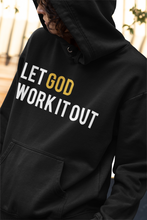 Load image into Gallery viewer, Let God Work It Out Hoodie