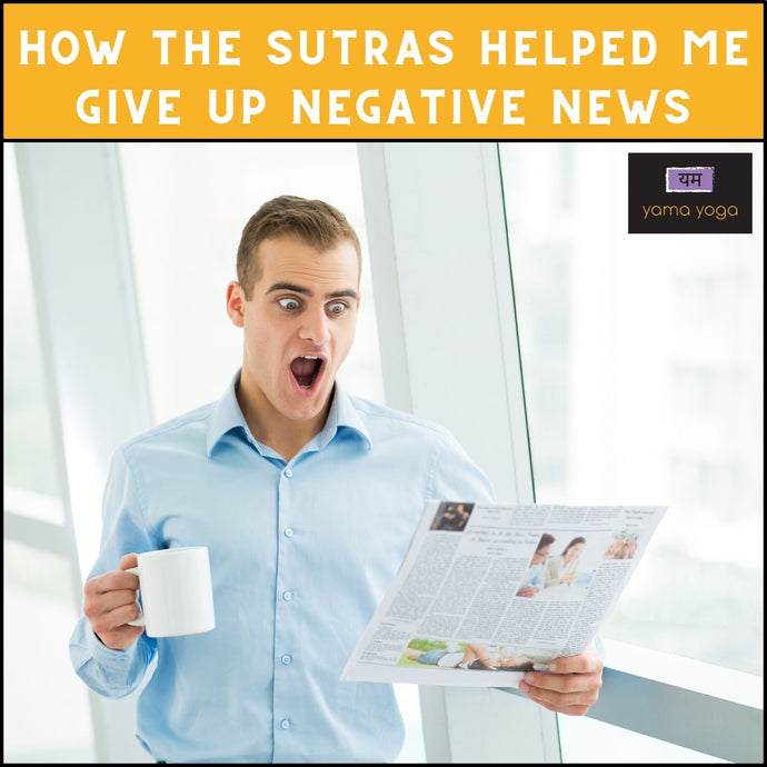 How the Sutras Helped Me Give Up Negative News