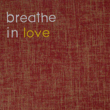 Load image into Gallery viewer, Breathe in Love Yoga Mat