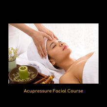 Load image into Gallery viewer, Pro Acupressure Facial Course