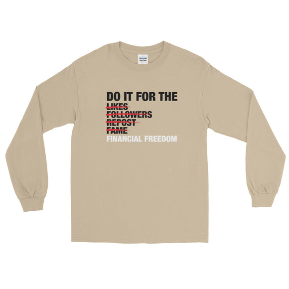 Do It For The... Unisex Long Sleeve Shirt