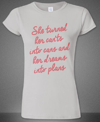 Turned her dreams into plans -White-Red letters