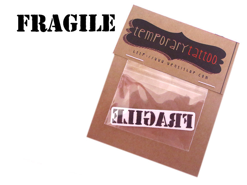 FRAGILE Temporary Tattoo