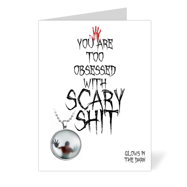 You are too obsessed with Scary Shit