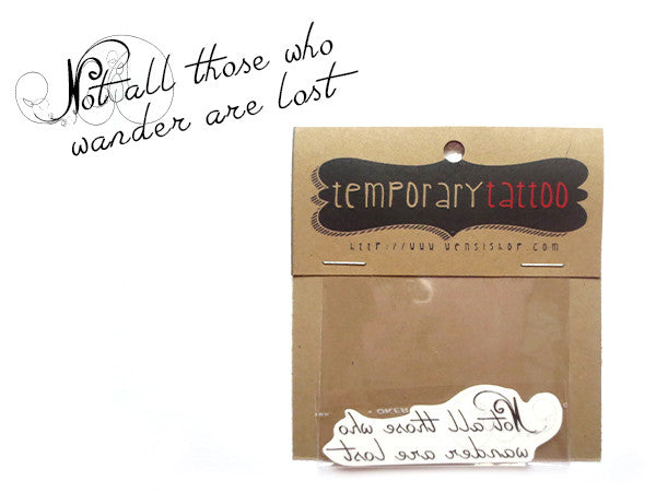 Not All Those Who Wander Are Lost Temporary Tattoo