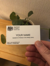 "Load image into Gallery viewer, CUSTOM - ""Assistant to Professor Chris Whitty"" Parody Business Card - Your Name"