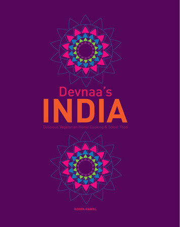 Devnaa's INDIA - Vegetarian Home Cooking & Street Food Book
