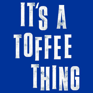 It's a Toffee Thing - The Toffees Shop