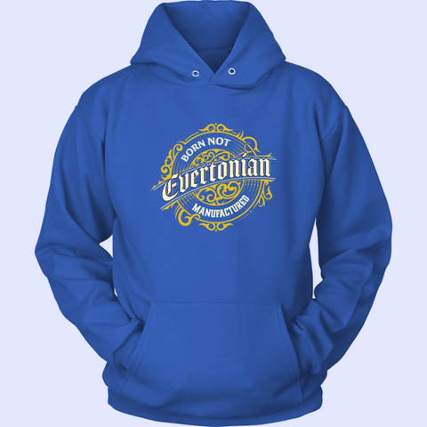 Evertonian Born Not Manufactured Unisex Hoodie - The Toffees Shop